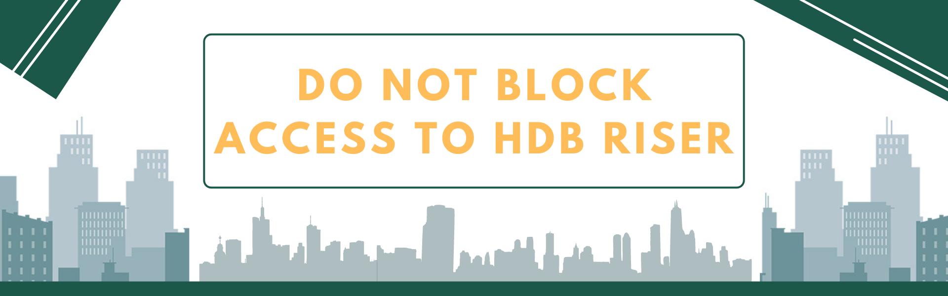 Do not block access to HDB Riser
